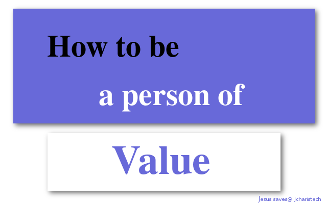 how to be a person of value