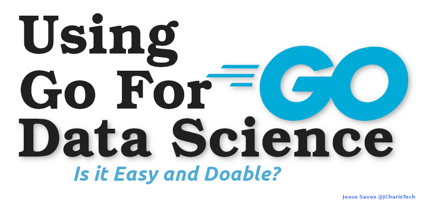 Using Golang For DataScience
